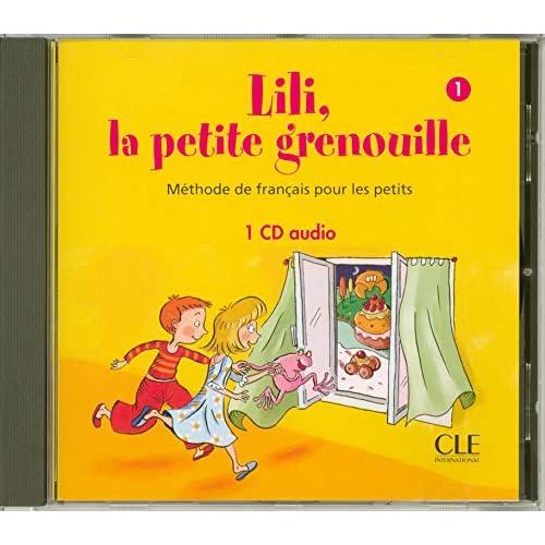 Lili, la petite grenouille - Méthode de français pour les petits Chansons - Vol 1