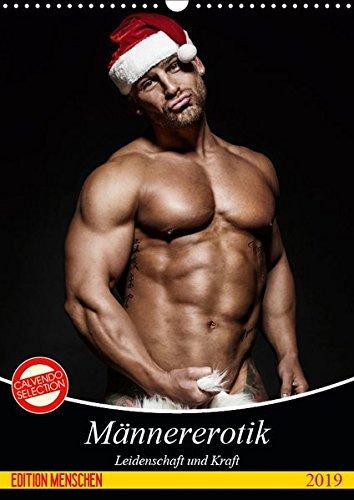 Männererotik. Leidenschaft und Kraft (Wandkalender 2019 DIN A3 hoch): Stilvolle Männererotik und starke Muskeln für schöne Momente (Monatskalender, 14 Seiten ) (CALVENDO Menschen)