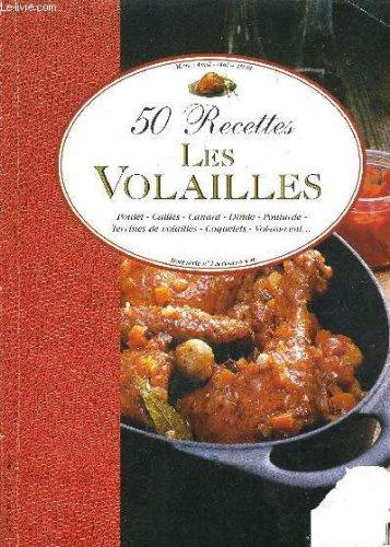 50 RECETTES LES VOLAILLES - MARS AVRIL MAI 1998 - HORS SERIE N°2 .