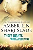 Three Nights with a Rock Star (Half-Life Book 1) by Amber Lin