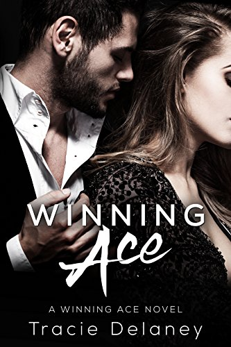 Winning Ace: A Winning Ace Novel (Book 1) by [Delaney, Tracie]
