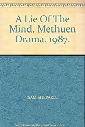 Lie Of The Mind, A. Methuen Drama. 1987.