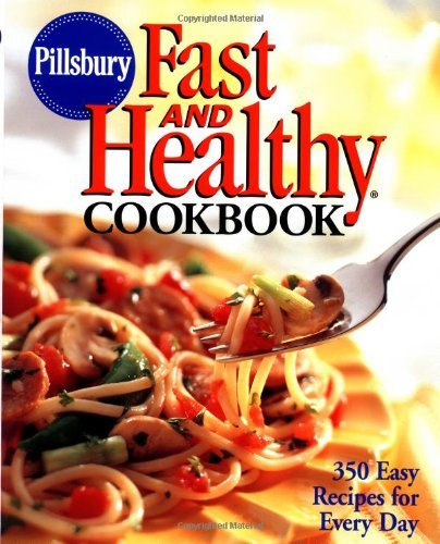pillsbury-fast-and-healthy-cookbook-350-easy-recipes-for-every-day-by-pillsbury-company-1998-03-24