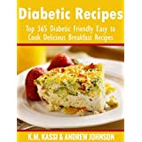 Diabetic Recipes: Top 365 Diabetic Friendly Easy to Cook Delicious Breakfast Recipes (English Edition)