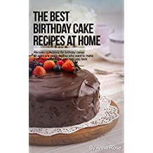The Best Birthday Cake Recipes At Home (English Edition)
