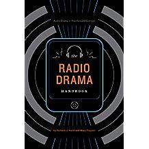 The Radio Drama Handbook: Audio Drama in Practice and Context