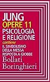 Opere vol. 11: Psicologia e religione