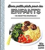 bons petits plats pour les enfants 100 recettes inratables