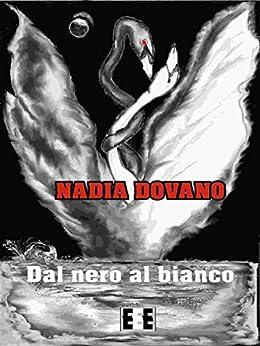 Dal nero al bianco: 15 (Altrimondi) (Italian Edition) by [Dovano, Nadia]