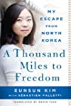A Thousand Miles to Freedom: My Escap...