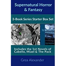 Supernatural Horror/Fantasy Series Starter Box Set: Cabello, Miael & The Pack: A Collection of Supernatural Horror Fantasy Fables (Series Starters Book 3) (English Edition)