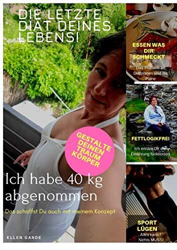Die letzte Diät Deines Lebens (Einsteigerbuch)