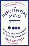 The Influential Mind: What the Brain Reveals About Our Power to Change Others