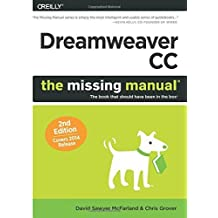 Dreamweaver CC: The Missing Manual: Covers 2014 release (Missing Manuals) 2nd edition by McFarland, David Sawyer, Grover, Chris (2014) Taschenbuch