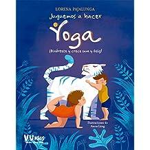 Juguemos a hacer yoga (vvkids) (Vvkids Libros Para Divertirse En Familia)