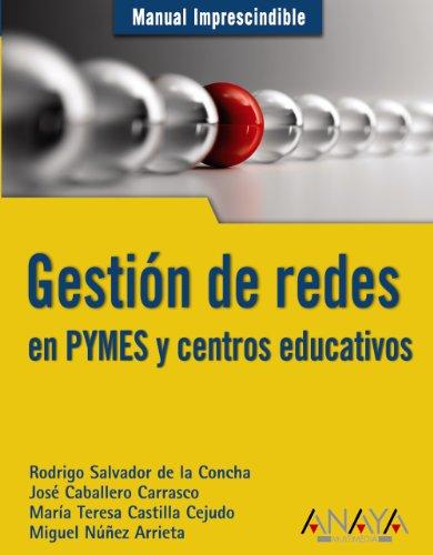 Gestión de redes en PYMES y centros educativos (Manuales Imprescindibles) por Rodrigo Salvador de la Concha