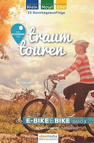 Preisvergleich Produktbild Traumtouren E-Bike & Bike Band 1: Rhein, Mosel, Eifel. Ein schöner Tag