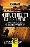4 brutti delitti da risolvere: Il giallo di Ponte Vecchio-Quel brutto delitto di Campo de' Fiori-Guardami morire-A fior di pelle