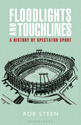 Floodlights and Touchlines: A History of Spectator Sport por Rob Steen