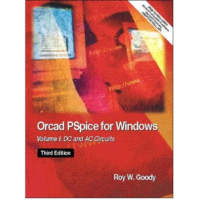OrCAD PSpice for Windows: v. 1: DC and AC Circuits (Paperback) - Common par Roy W. Goody
