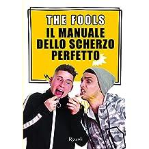 Il manuale dello scherzo perfetto. Con Contenuto digitale per download e accesso on line