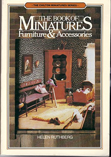 The Book of Miniatures: Furniture and Accessories by Helen Ruthberg (Illustrated, 18 Aug 1977) Paperback