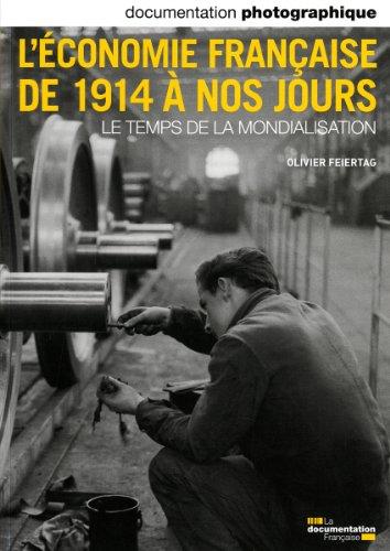 L'Economie Française de 1914 a Nos Jours