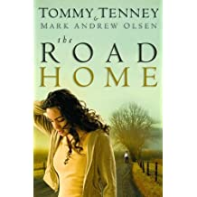 The Road Home by Tommy Tenney (2007-09-01)
