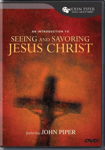 An Introduction to Seeing and Savoring Jesus Christ Piper Ntsc-video