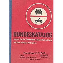 Amtlicher Bundeskatalog - Fragen für die theoretische Führerscheinprüfung mit den richtigen Antworten