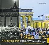 Berliner Verwandlungen / Changing Berlin: Fotografische Bildpaare 1977 bis heute / Photographic Equivalents 1977 until now