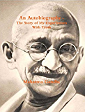 Gandhi, An Autobiography - The Story of My Experiments With Truth