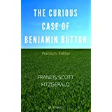 The Curious Case of Benjamin Button: Premium Edition - Illustrated (English Edition)