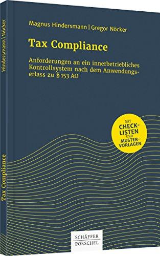 Tax Compliance: Anforderungen an ein innerbetriebliches Kontrollsystem