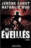 ˜Les œéveillés : roman | Camut, Jérôme (1968-....). Auteur
