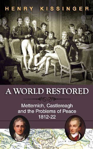 A World Restored: Metternich, Castlereagh and the Problems of Peace, 1812-22 por Henry a. Kissinger