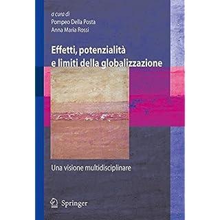 Effetti, potenzialità e limiti della globalizzazione: Una visione multidisciplinare