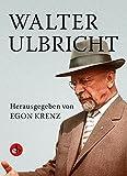 Walter Ulbricht: Zeitzeugen erinnern sich