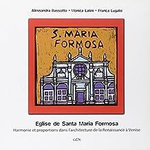 Eglise de Santa maria Formosa. Harmonie et proportions dans l'architecture de la Renaissance à Venise (Venezia in piccolo)