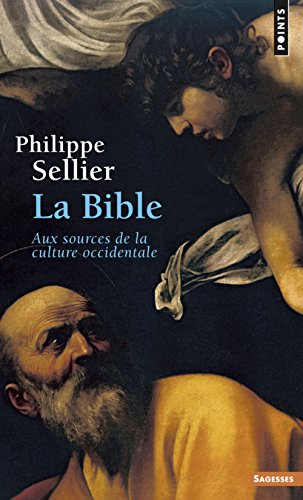 La Bible. Aux sources de la culture occidentale