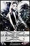 La magie d'Avalon - 3. Myrddin: Volume 3
