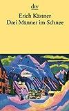 Drei Männer im Schnee von Kästner. Erich (1988) Taschenbuch