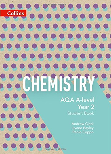 AQA A Level Chemistry Year 2 Student Book (AQA A Level Science)