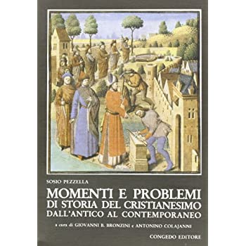 Momenti E Problemi Di Storia Del Cristianesimo Dall'antico Al Contemporaneo