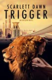 Trigger (Origin Book 1) by Scarlett Dawn
