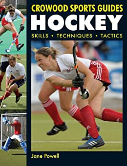 Hockey: Skills. Techniques. Tactics (Crowood Sports Guides) by [Powell, Jane]