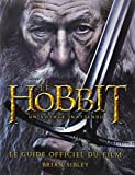 Hobbit, un voyage inattendu (Le) Le guide officiel du film by Brian Sibley