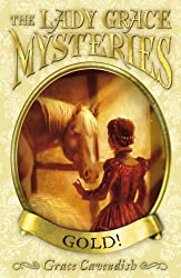 The Lady Grace Mysteries: Gold