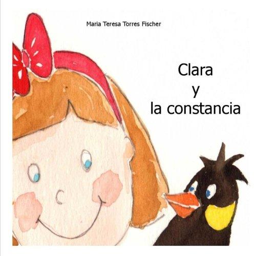 Clara y la constancia por Maria Teresa Torres Fischer
