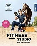 Fitnessstudio für mein Pferd: Koordination, Mobilisation, Balance